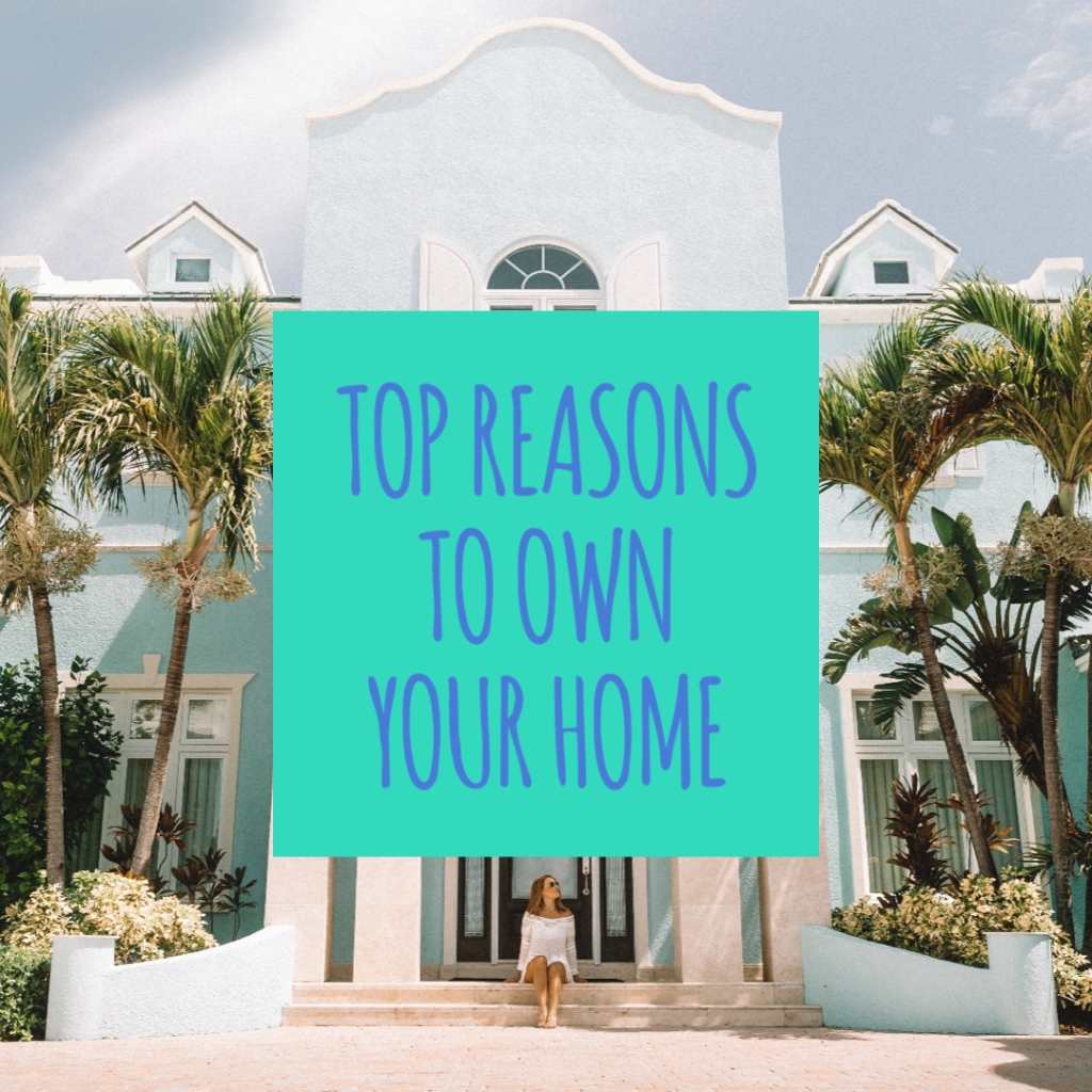 Top Reason to Own Your Home